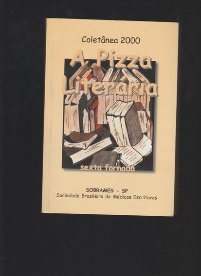 Livro A Pizza Literária: Sexta Fornada / 2000