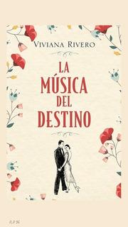 La Música Del Destino Viviana Rivero
