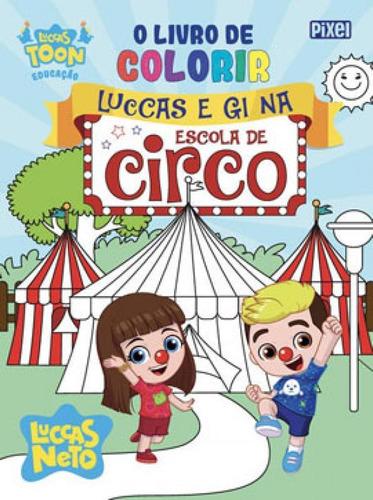 Imagem 1 de 1 de O Livro De Colorir Luccas E Gi No Circo