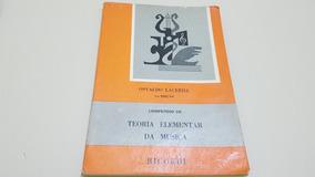 Teoria Elementar Da Música . Osvaldo Lacerda. Edição 5
