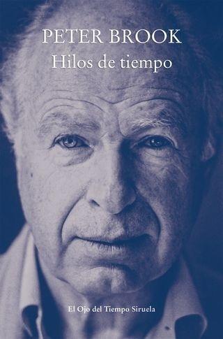 Imagen 1 de 3 de Hilos De Tiempo, Peter Brook, Siruela