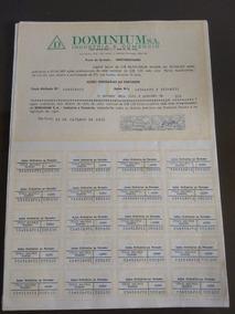 19 Ações Empresa Dominium S.a Indústria E Comércio