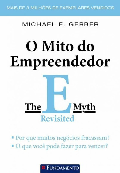 Mito Do Empreendedor, O