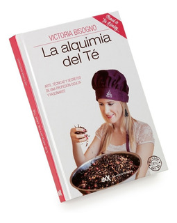 ** La Alquimia Del Te ** Victoria Bisogno