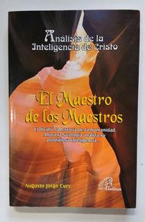 El Maestro De Los Maestros - Augusto Cury Leer Descripción