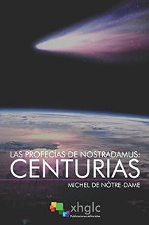 Libro : Las Profecias De Nostradamus: Centurias: Incluye ...