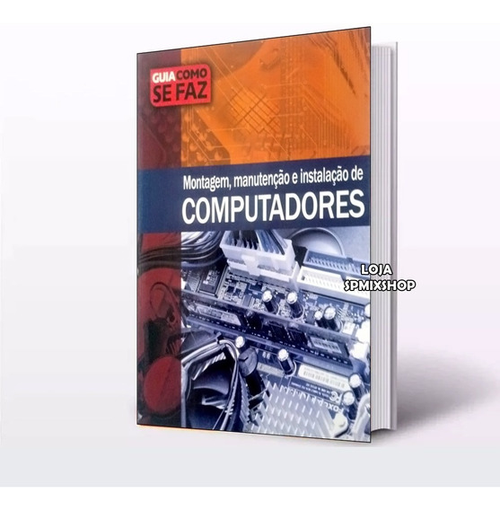 Guia Como Se Faz - Montagem Manutenção De Computadores