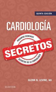 Levine. Cardiología. Secretos 5ed