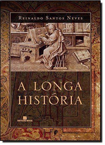 Livro A Longa Historia: Romance Reinaldo Santos Neves