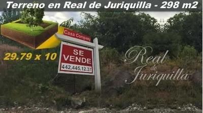 Se Vende Terreno En Real De Juriquilla - 298 M2, Único Y De Oportunidad !!