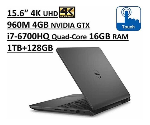 Dell I7-6700hq 15.6 4k Quad-core 16gb 1tb+128gb Ssd - Touch