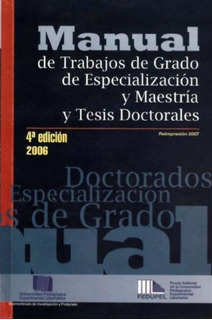 Manual De Trabajos De Grado Upel 4ta Edición. 2006.