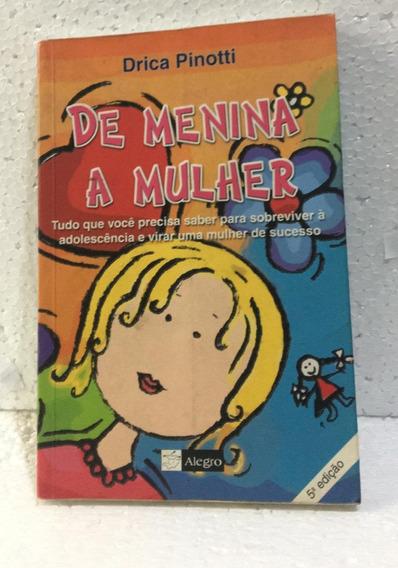 De Menina A Mulher Drica Pinotti Editora Alegro Papel
