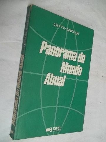 * Livro - Panorama Do Mundo Atual - Pierre George