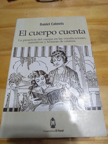 El Cuerpo Cuenta - Calmels - El Farol, 2004 - U