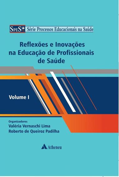 Reflexões E Inovações Na Educação De Profissionais De S