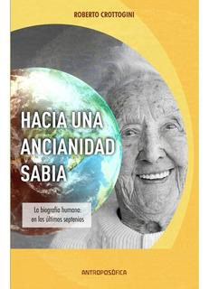 Libro Hacia Una Ancianidad Sabia - Antroposofica - Papel