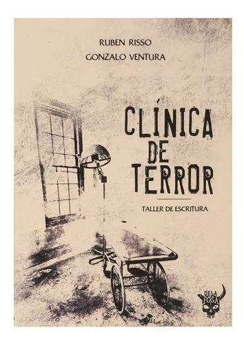 Clínica De Terror - Santa Guadaña - Taller Literario