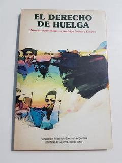 El Derecho De Huelga. Fundación Friedrich Ebert En Argentina