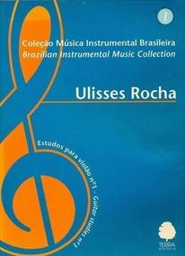Livro Estudos Para Violão Ulisses Rocha