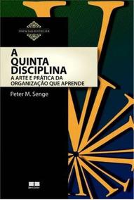 A Quinta Disciplina - A Arte E A Prática Da Organização Q