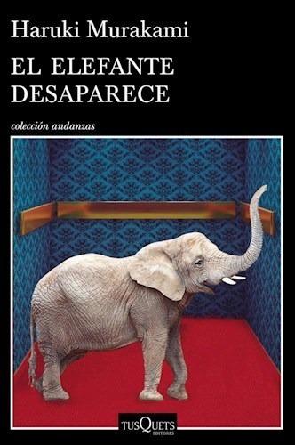Elefante Desaparece, El-murakami, Haruki