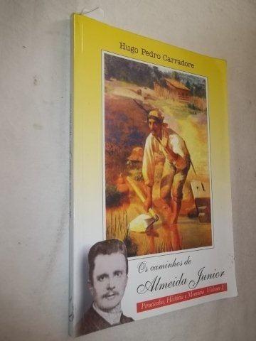 Livro - Os Caminhos De Almeida Junior - Literatura Nacional