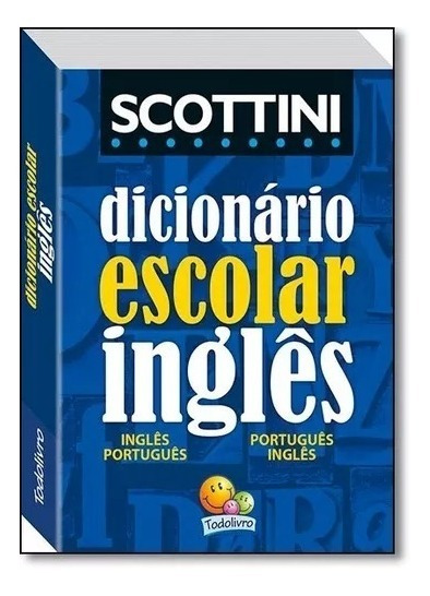Dicionário De Inglês Scottini Escolar - Todolivro
