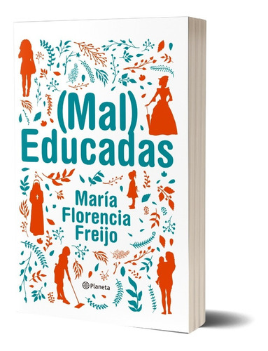 Imagen 1 de 3 de (mal) Educadas De Maria Florencia Freijo