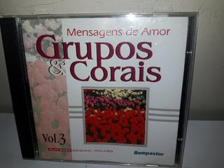 Cd Grupo Corais Mensagens De Amor Vol.3 Incl.play Back