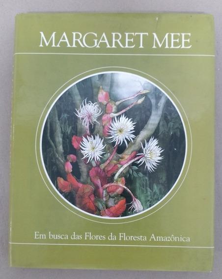 Em Busca Das Flores Da Floresta Amazônica - Margaret Mee
