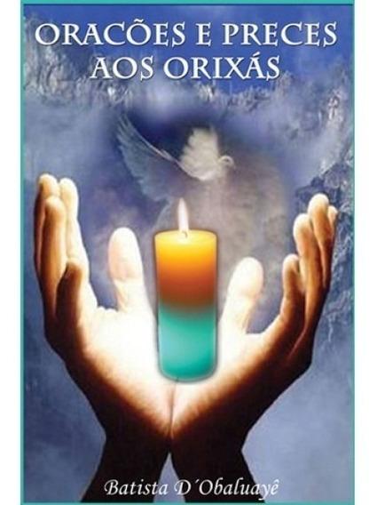 Orações E Preces Aos Orixás - Batista D