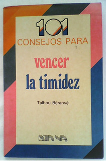 Libro 101 Consejos Para Vencer La Timidez Talhou Béranyé