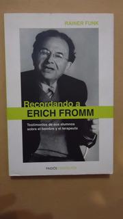 Recordando A Erich Fromm. Testimonios De Sus Alumnos