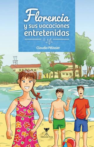 Florencia Y Sus Vacaciones Entretenidas / Claudia Pélissier