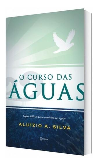 O Curso Das Águas - Aluízio A. Silva