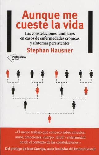 Imagen 1 de 2 de Stephan Hausner - Aunque Me Cueste La Vida (edición 2017)