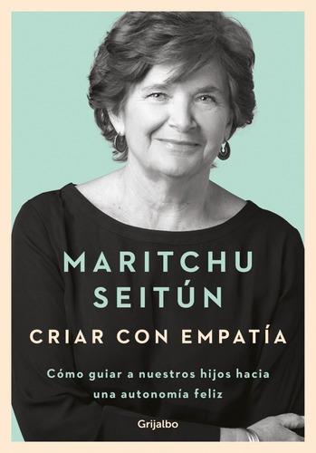 Criar Con Empatía - Maritchu Seitún