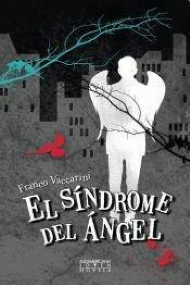 El Síndrome Del Ángel - Franco Vaccarini