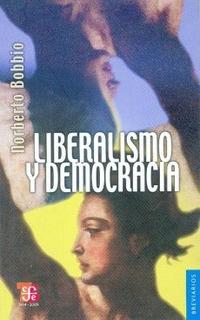 Liberalismo Y Democracia, Norberto Bobbio, Ed. Fce