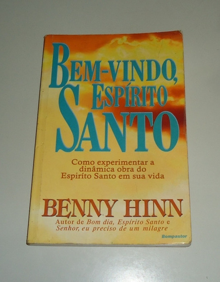 Livro: Bem-vindo, Espírito Santo - Benny Hinn