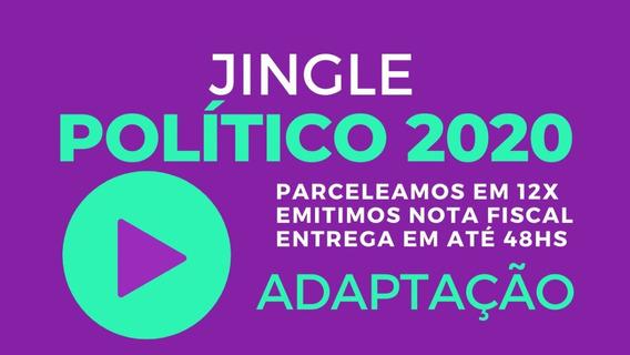 Jingle Político Vereador Ou Prefeito 2020 (adaptação)