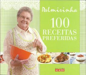 100 Receitas Preferidas, Por Palmirinha