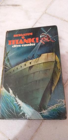 Livro De Clive Cussler. Resgatem O Titanic