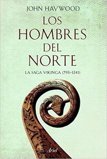 Los Hombres Del Norte La Saga Vikinga John Haywood Ed Ariel