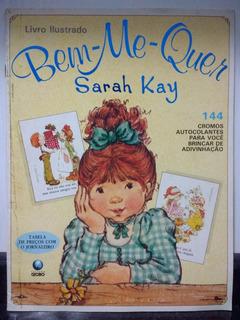 Album Figurinhas Bem-me-quer Sarah Kay - Globo 1991rjhm