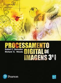 Processamento Digital De Imagens - 03 Ed