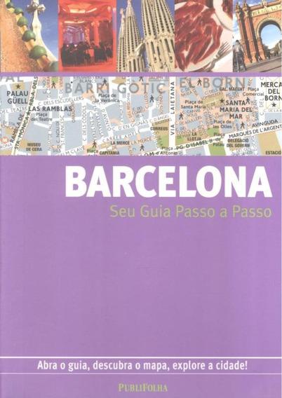 Barcelona - Seu Guia Passo A Passo - ª4 Ed