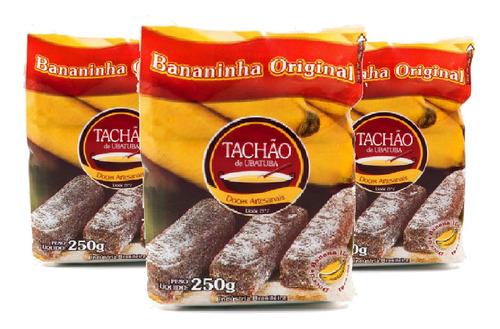 Imagem 1 de 1 de Bananinha Original Tachão De Ubatuba 250g ( 3 Und )