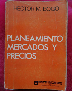 Planeamiento Mercados Y Precios De Hector M. Bogo